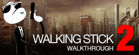 Walking Stick 2 Walkthrough